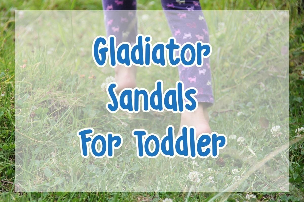 Gladiator Sandals For Toddler